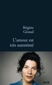 Brigitte Giraud, L'amour est très surestimé (couverture)