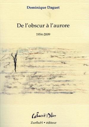 De l'obscure à l'aurore, Dominique Daguet, couverture