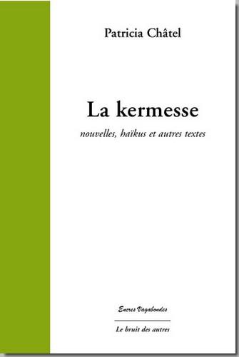Patricia Châtel, La kermesse, éd. Le bruit des autres, couverture 2010