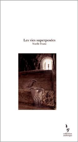 110608_Noelle_Franc_Les-vies-superposees.jpg