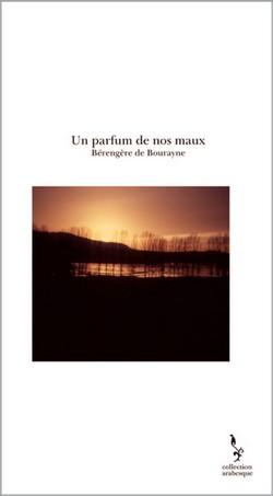 110609_Berangere_de_Bourayne_Un-parfum-de-nos-maux.jpg