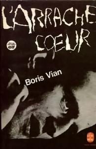 L'arrache coeur, Boris Vian